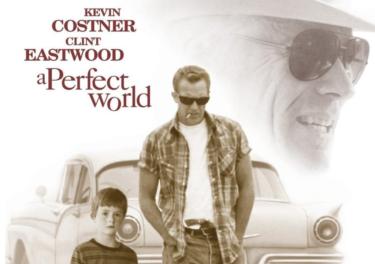 映画「パーフェクトワールド」を観ておいおい泣いた